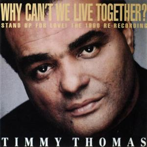 """Timmy Thomas: """"Why Can't We Live Together?"""""""