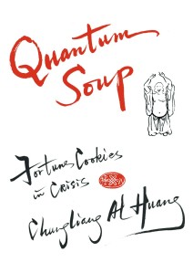 Quantum Soup, by Chungliang Al Huang.