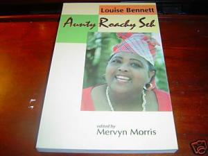 """""""Aunty Roachy Seh"""" by Louise Bennett. Grab a copy!"""