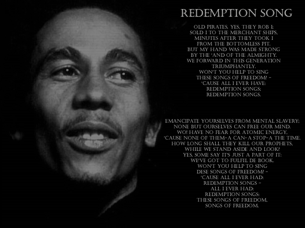 redemption song poem  bob marley's redemption song - emancipate yourself from mental  known  to consider marcus garvey to be a prophet (see lyrics below.