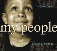 Langston Hughes' simple, eloquent tribue to his people was turned into a children's book for 4 - 8 year-olds by acclaimed photographer Charles R. Smith Jr., published by Atheneum Books in 2009.