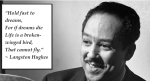 One of Langston Hughes' most famous quotations.