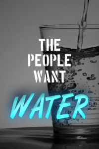 "You can be a Water Band: ""We want water!"" is the cry of many protesters in rural and urban areas. March for clean drinking water, so vital for our health!"