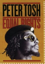 Peter Tosh got it, as far as human rights are concerned. I wonder what he would say about the situation in Jamaica today, if he were still alive.